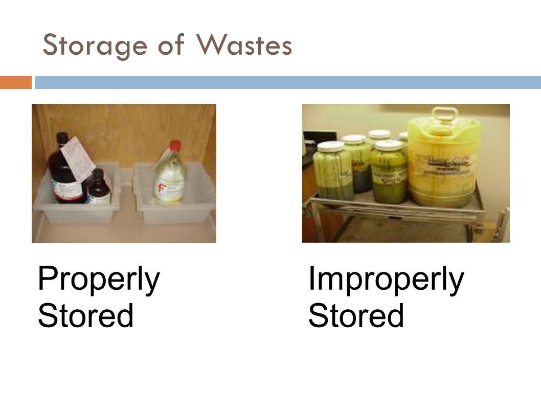 Storage of Wastes Properly Stored Improperly Stored