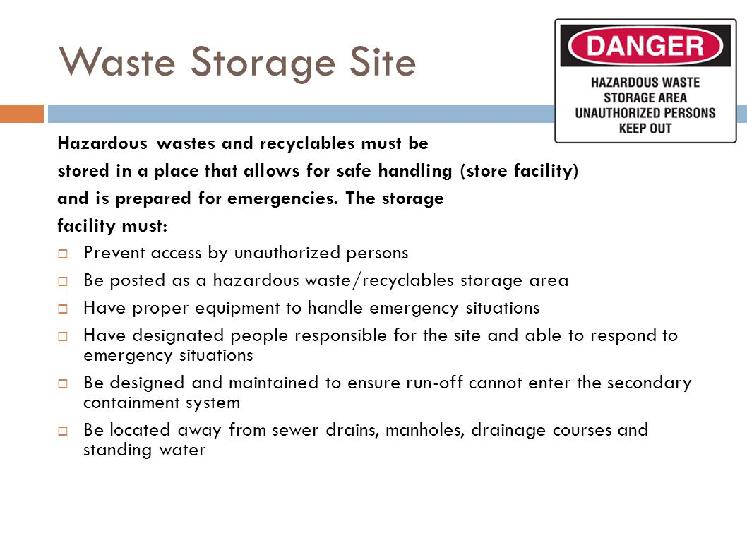 Waste Storage Site Hazardous wastes and recyclables must be