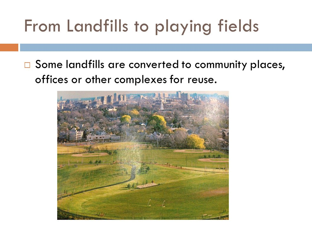 From Landfills to playing fields
