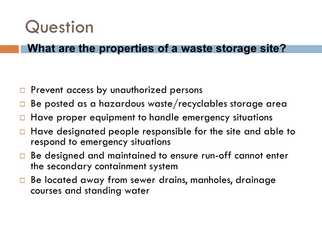Question What are the properties of a waste storage site