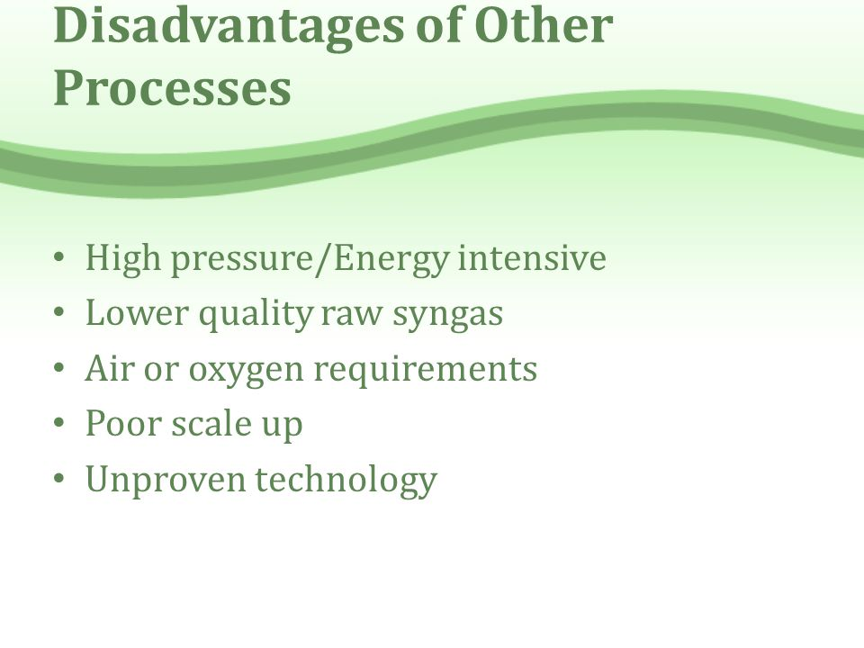 Disadvantages of Other Processes