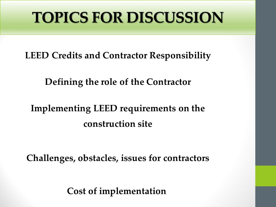 TOPICS FOR DISCUSSION LEED Credits and Contractor Responsibility