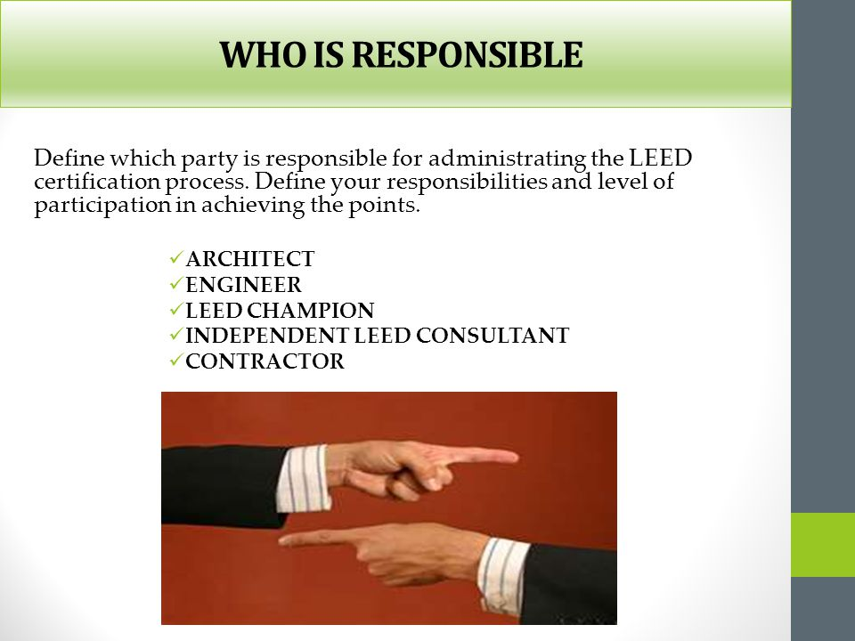 WHO IS RESPONSIBLE ARCHITECT ENGINEER LEED CHAMPION