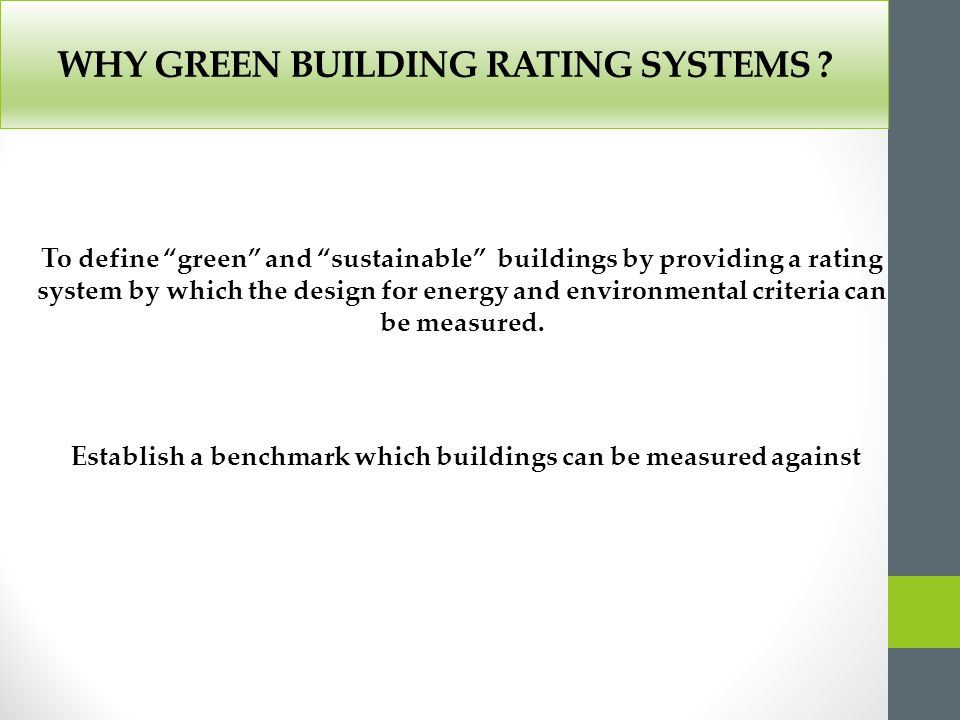 WHY GREEN BUILDING RATING SYSTEMS