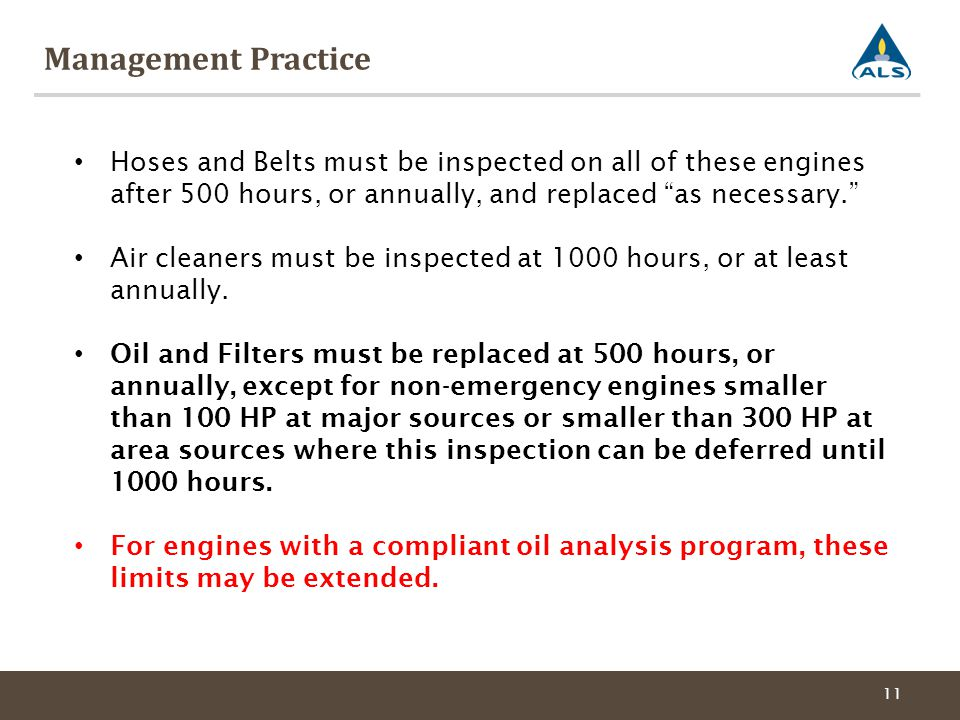 Management Practice Hoses and Belts must be inspected on all of these engines after 500 hours, or annually, and replaced as necessary.