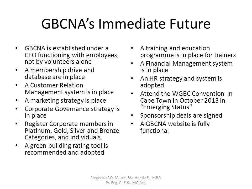 GBCNA's Immediate Future