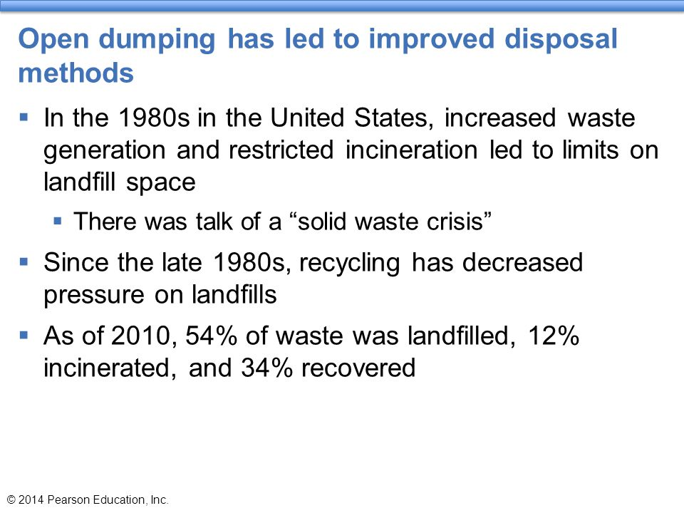 Open dumping has led to improved disposal methods