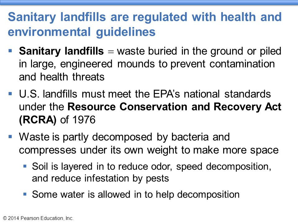 Sanitary landfills are regulated with health and environmental guidelines