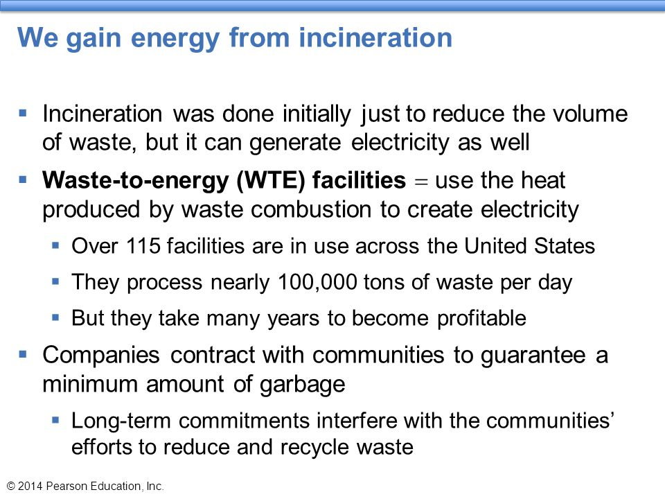 We gain energy from incineration