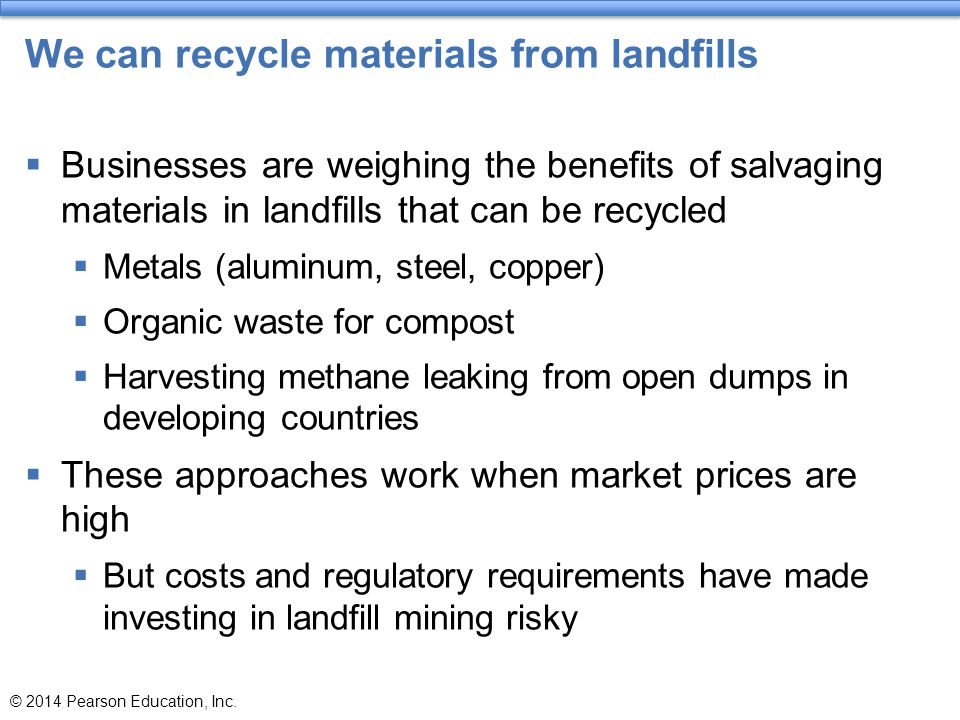 We can recycle materials from landfills