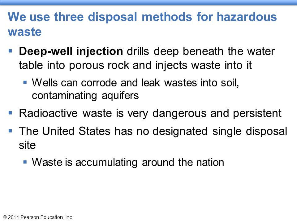 We use three disposal methods for hazardous waste