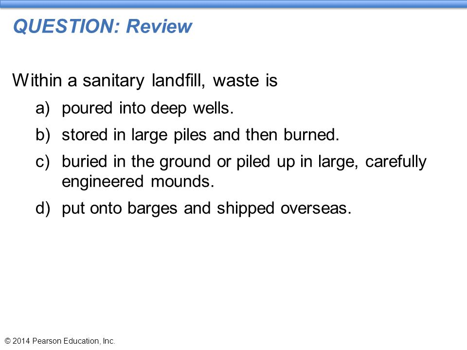 QUESTION: Review Within a sanitary landfill, waste is