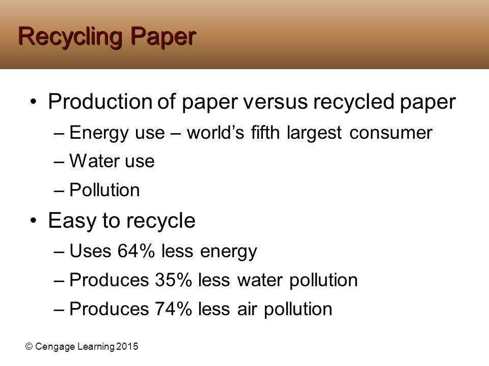 Recycling Paper Production of paper versus recycled paper