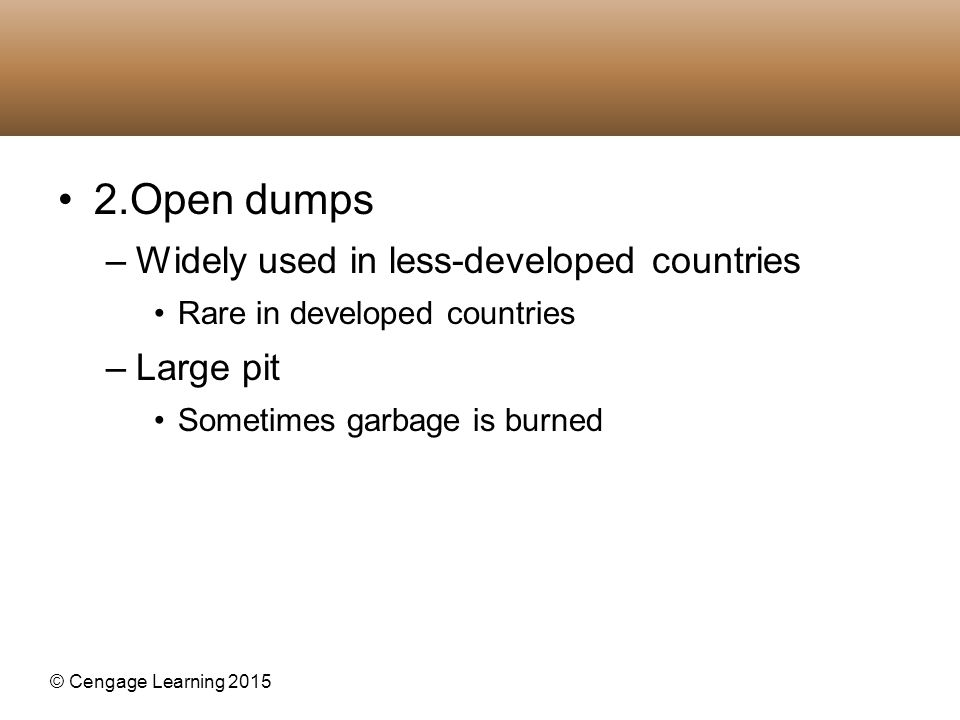 2.Open dumps Widely used in less-developed countries Large pit