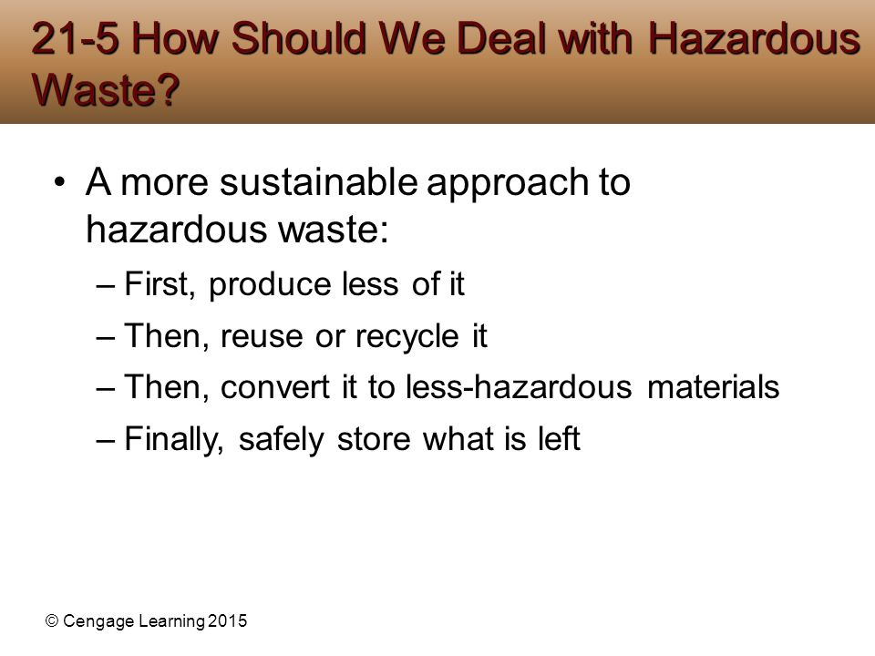 21-5 How Should We Deal with Hazardous Waste