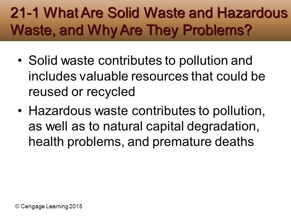 21-1 What Are Solid Waste and Hazardous Waste, and Why Are They Problems