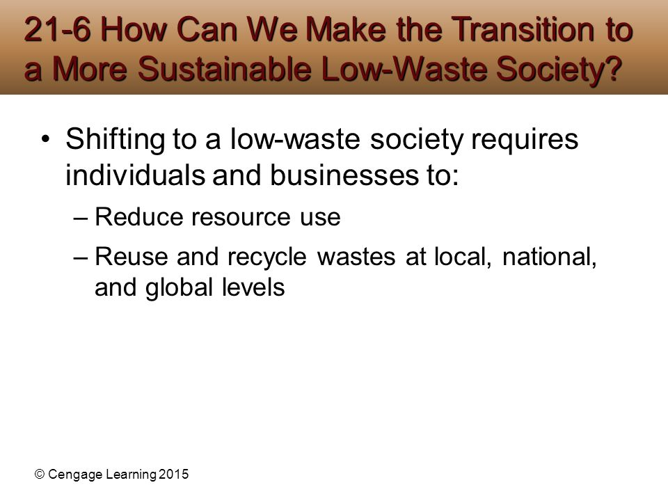 21-6 How Can We Make the Transition to a More Sustainable Low-Waste Society