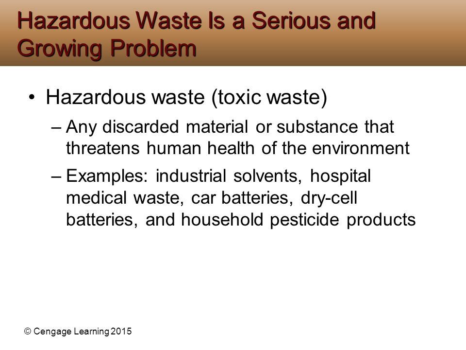 Hazardous Waste Is a Serious and Growing Problem