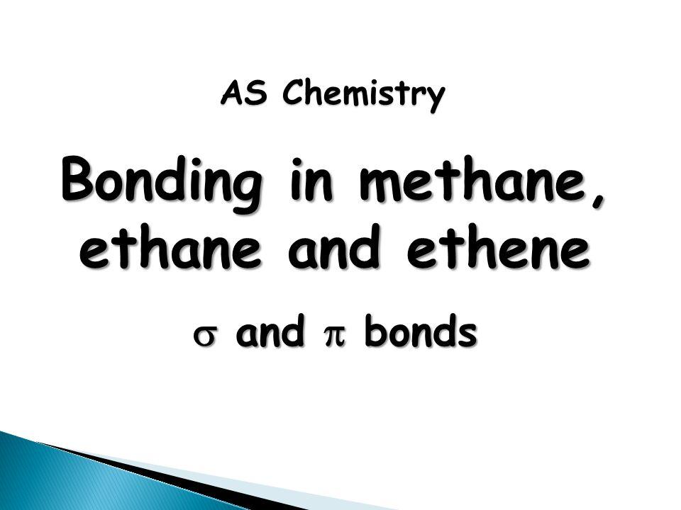 Bonding in methane, ethane and ethene