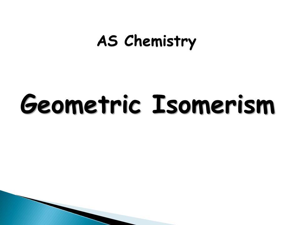 AS Chemistry Geometric Isomerism