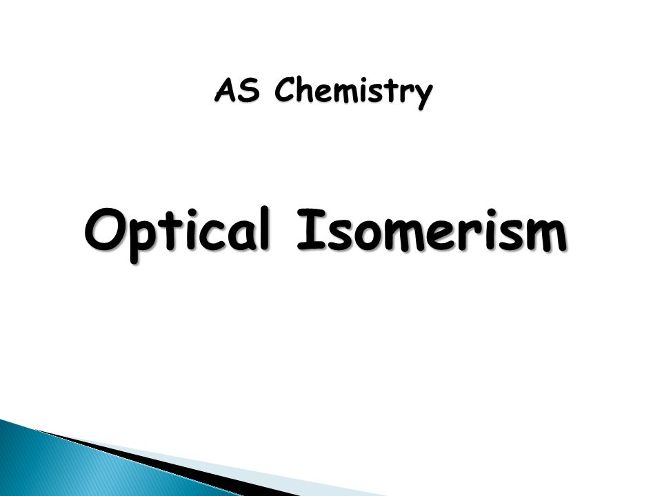 AS Chemistry Optical Isomerism