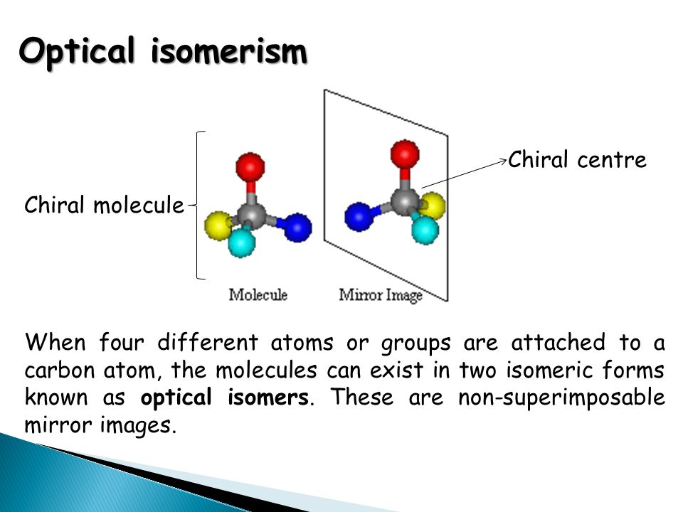Optical isomerism Chiral centre Chiral molecule