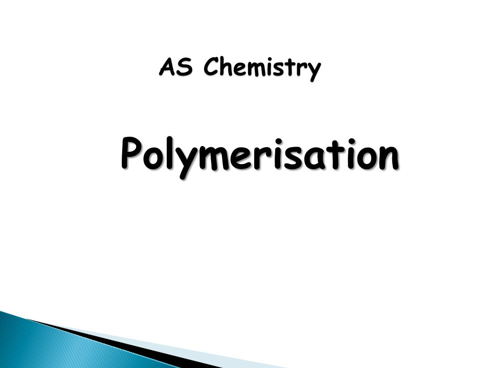 AS Chemistry Polymerisation