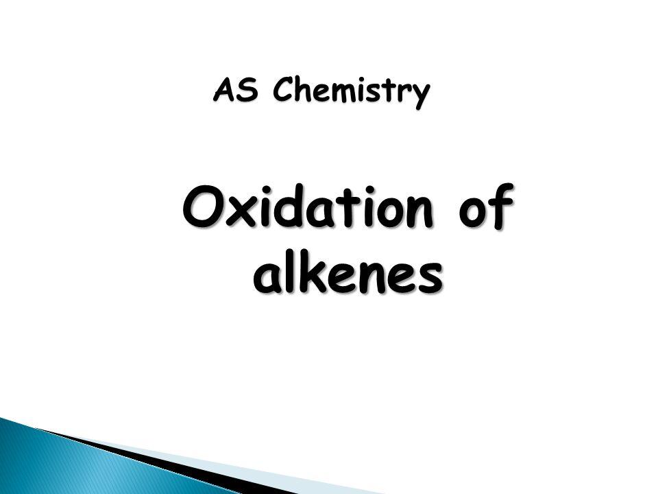 AS Chemistry Oxidation of alkenes