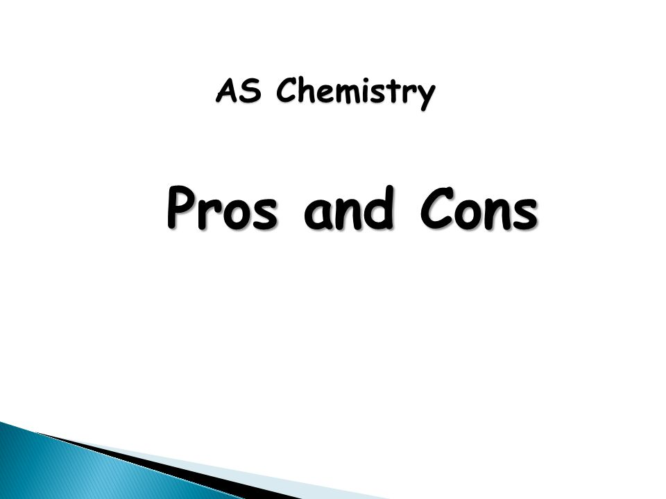 AS Chemistry Pros and Cons