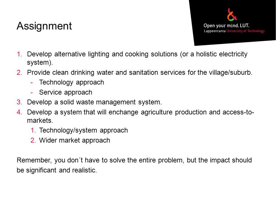 Assignment Develop alternative lighting and cooking solutions (or a holistic electricity system).