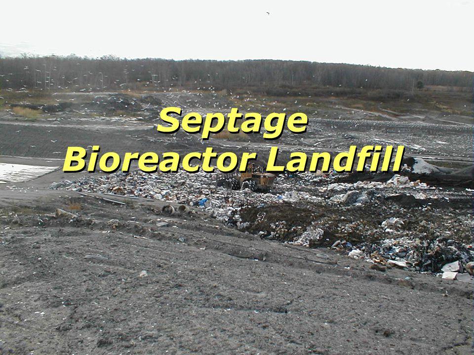 Septage Bioreactor Landfill Septage Bioreactor Landfill