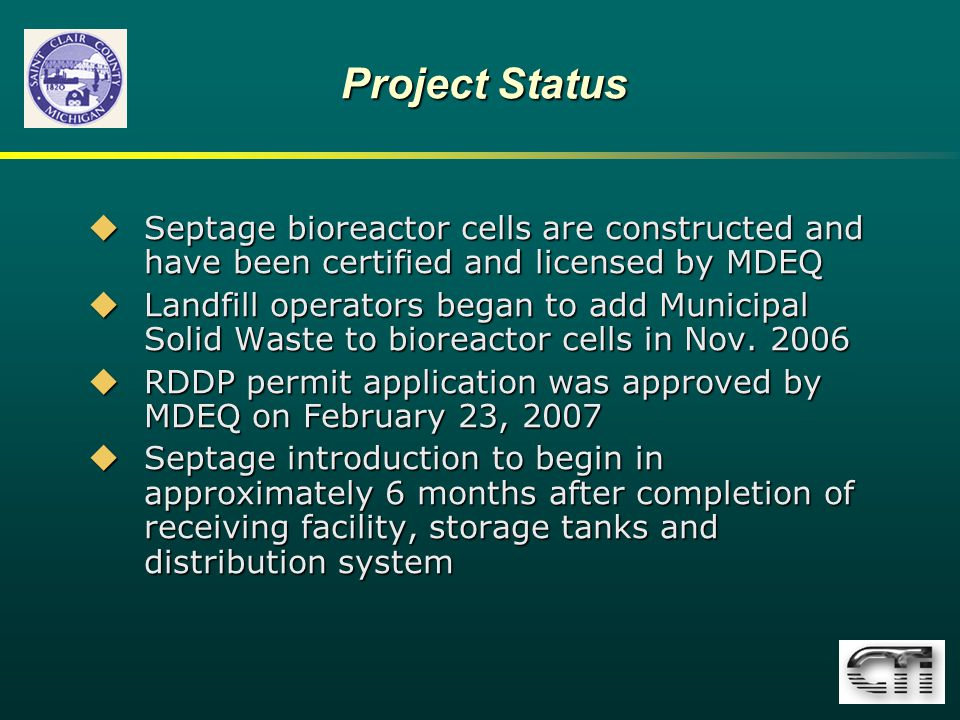 Project Status Septage bioreactor cells are constructed and have been certified and licensed by MDEQ.