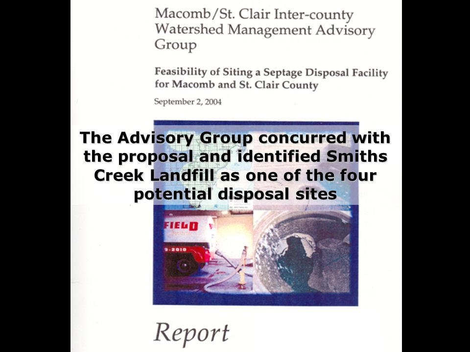The Advisory Group concurred with the proposal and identified Smiths Creek Landfill as one of the four potential disposal sites