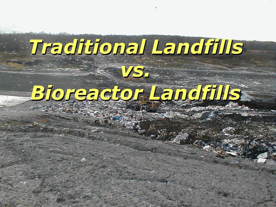 Traditional Landfills vs. Bioreactor Landfills