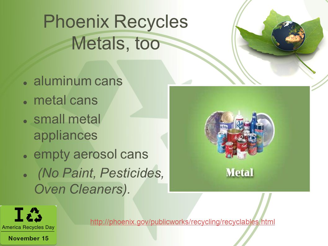 Phoenix Recycles Metals, too