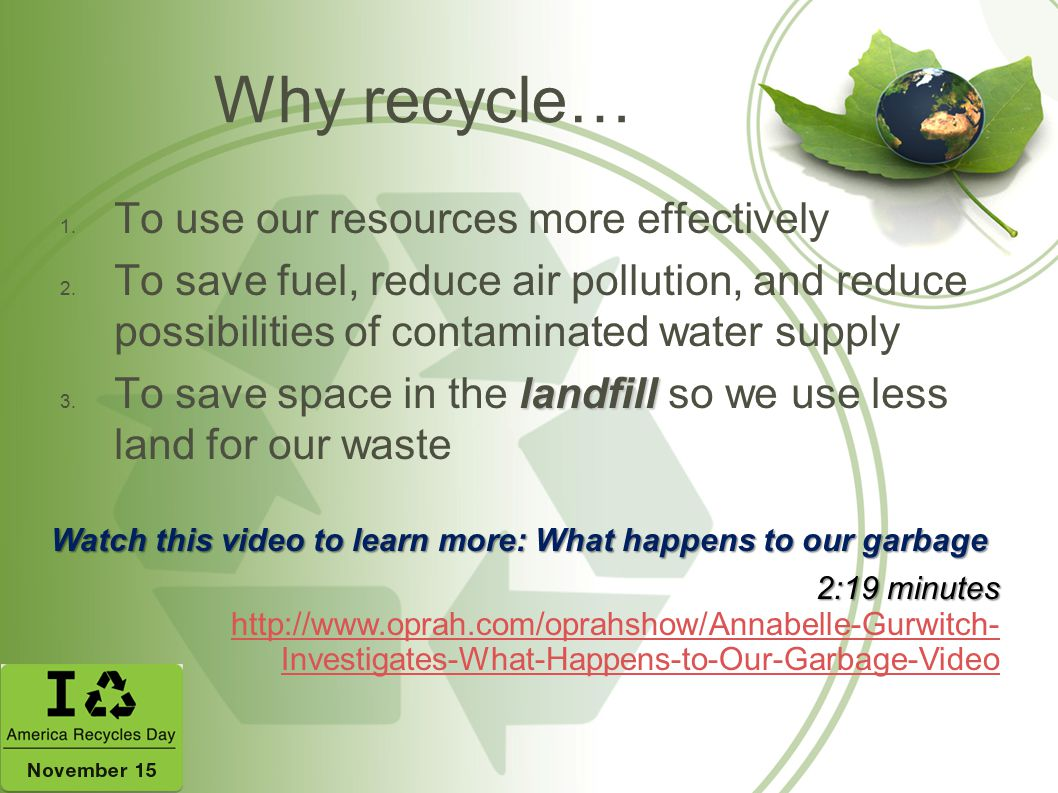 Why recycle… To use our resources more effectively