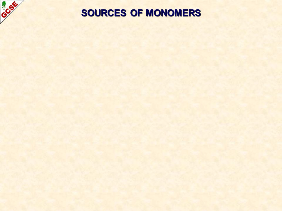 SOURCES OF MONOMERS