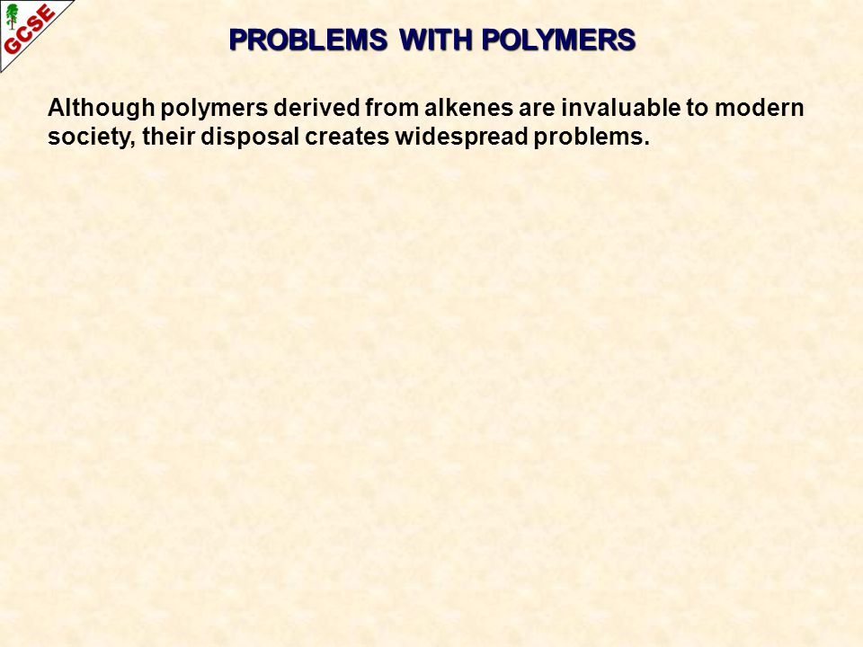 PROBLEMS WITH POLYMERS