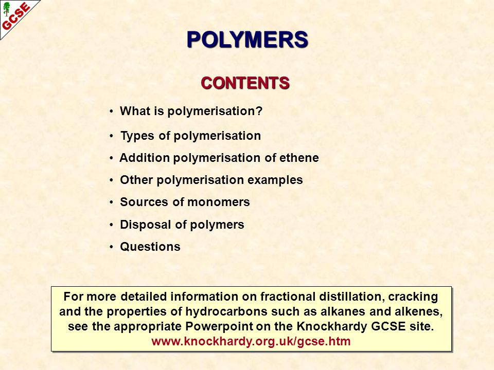 POLYMERS CONTENTS What is polymerisation Types of polymerisation