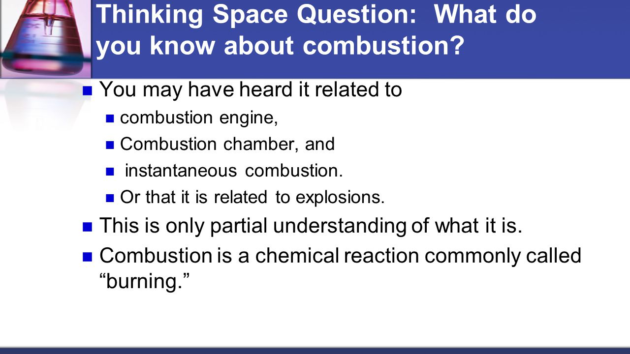 Thinking Space Question: What do you know about combustion