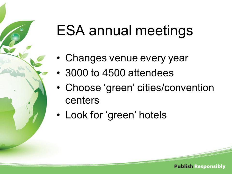 ESA annual meetings Changes venue every year 3000 to 4500 attendees