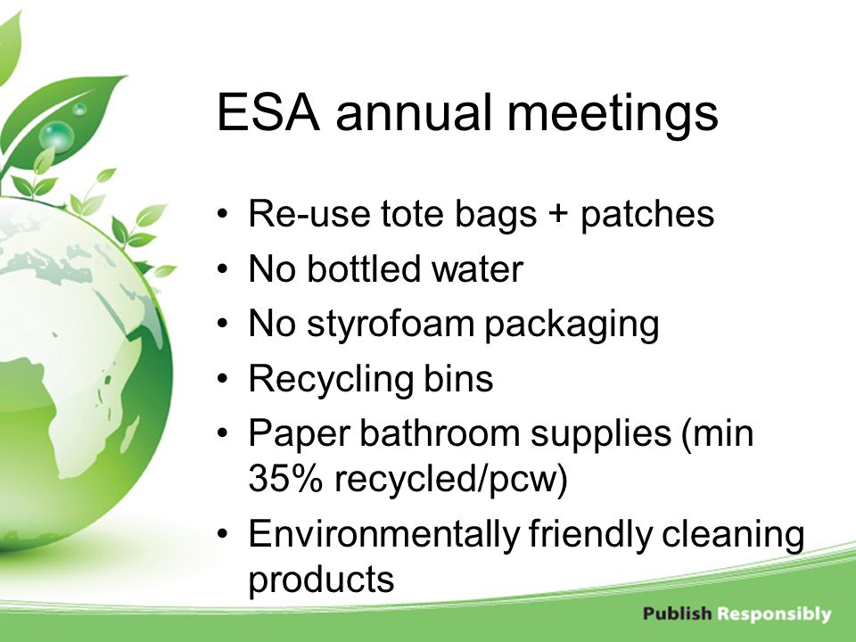 ESA annual meetings Re-use tote bags + patches No bottled water