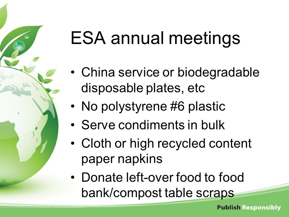 ESA annual meetings China service or biodegradable disposable plates, etc. No polystyrene #6 plastic.