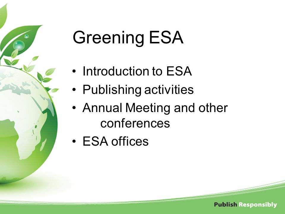 Greening ESA Introduction to ESA Publishing activities