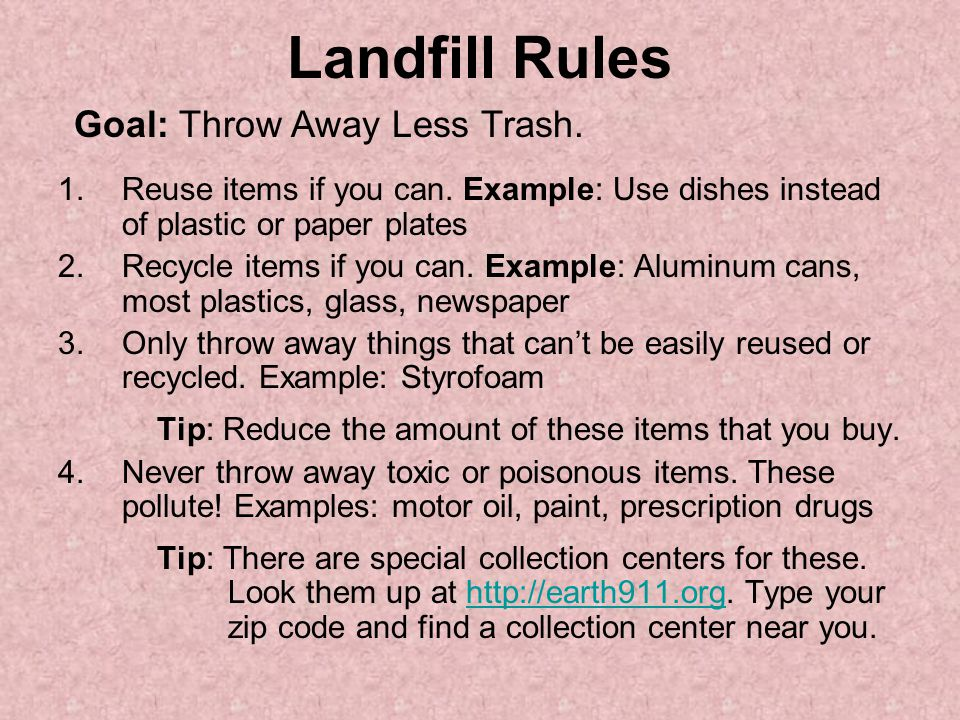 Landfill Rules Goal: Throw Away Less Trash.