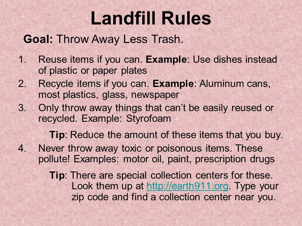 Landfill Rules Goal: Throw Away Less Trash.
