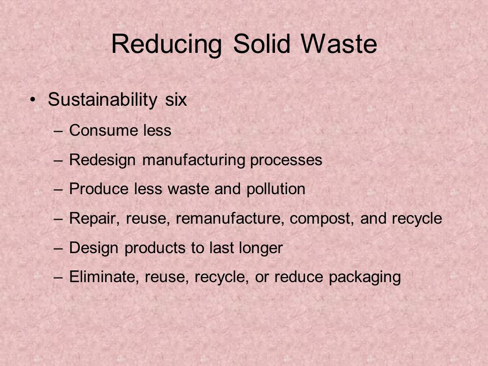 Reducing Solid Waste Sustainability six Consume less