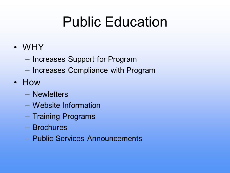 Public Education WHY How Increases Support for Program