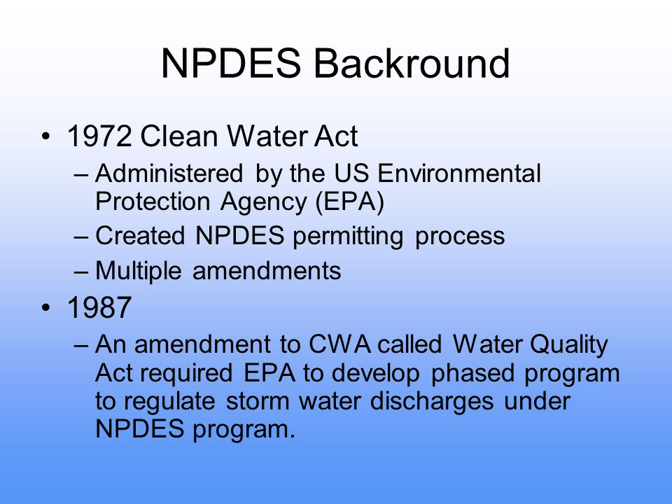 NPDES Backround 1972 Clean Water Act 1987