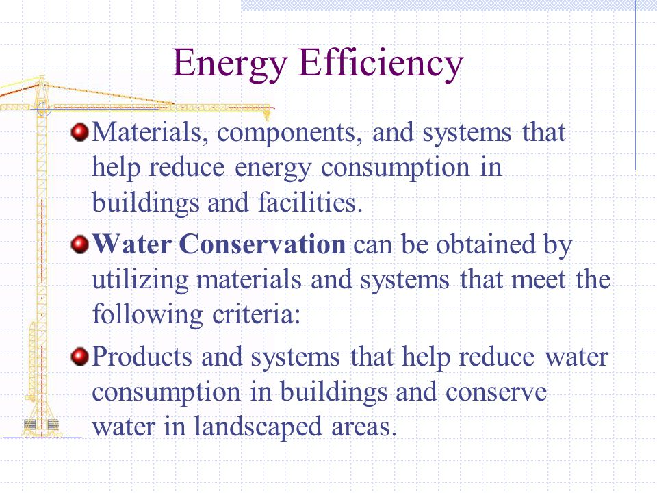 Energy Efficiency Materials, components, and systems that help reduce energy consumption in buildings and facilities.